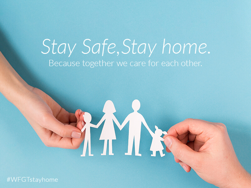 Stay Home stay safe, #WFGTstayhome